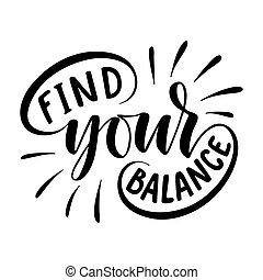 Find your balance. Inspirational quote. Hand drawn poster with hand lettering.