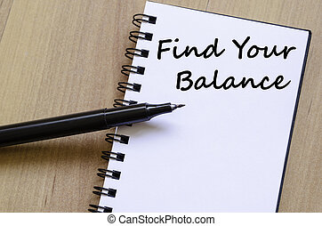 Find your balance write on notebook