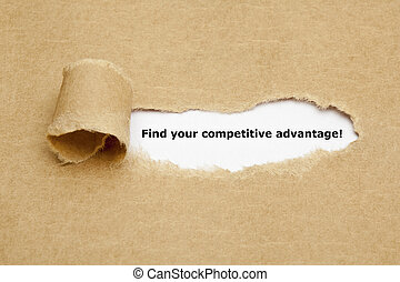 Find your competitive advantage! appearing behind torn brown...