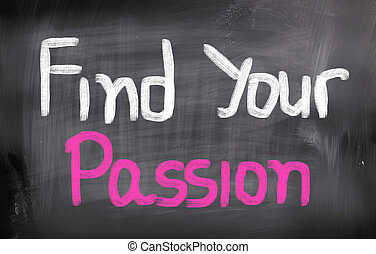 Find Your Passion Concept