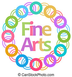 Fine Arts Colorful Rings Circular - Fine arts text written...