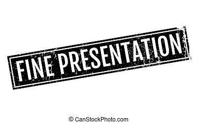 Fine Presentation rubber stamp. Grunge design with dust...