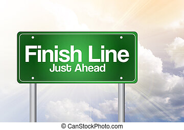 Finish Line, Just Ahead Green Road Sign