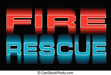Fire Rescue is an illustration of vibrant text that says...