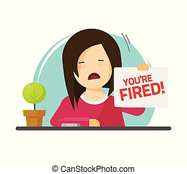 Fired from job vector illustration, flat cartoon sad person on work with you are fired notice on paper sheet, dismissed angry employee character on office table clipart