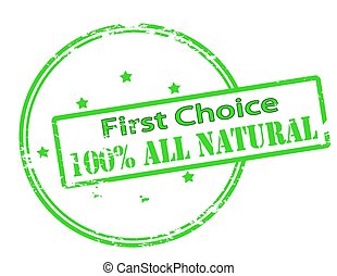 First choice one hundred percent all natural - Rubber stamp...