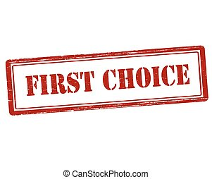 First choice - Rubber stamp with text first choice inside,...