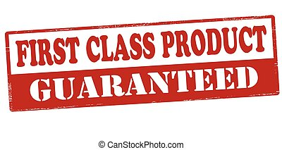 First class product guaranteed