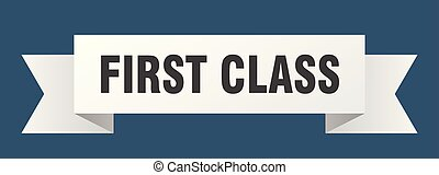 first class ribbon. first class isolated sign. first class...