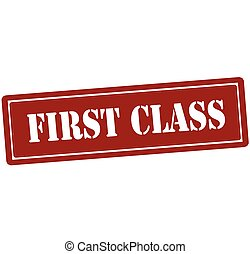 First class - Rubber stamp with text first class inside,...