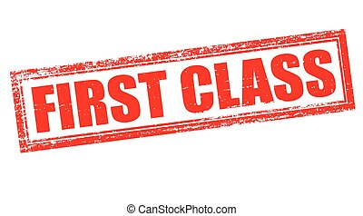 First class - Stamp with text first class inside, vector...