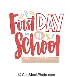 First Day of School lettering written with calligraphic font...