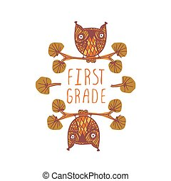 First grade. Hand-sketched typographic element with cute little owls. Suitable for decoration, ads, signboards, packaging, prints and web designs.