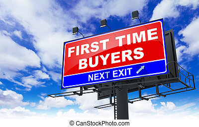 First Time Buyers - Red Billboard on Sky Background. Business Concept.