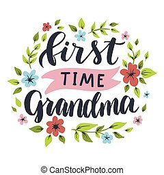 First time grandma. Hand drawn lettering phrase. Vector ...