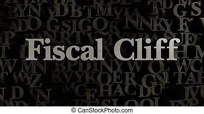 Fiscal Cliff - 3d rendered metallic typeset - Fiscal Cliff -...