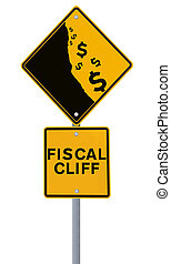 Fiscal Cliff - A modified road sign showing the dollar...