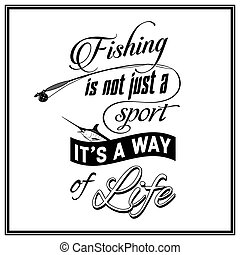 Quote Typographical Background - Fishing is not just a sport...