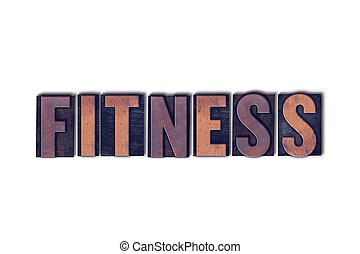 Fitness Concept Isolated Letterpress Word