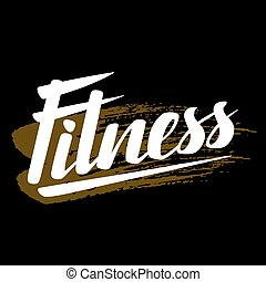 Fitness lettering poster concept. Handwritten word for banners, printing on t-shirts, sports club emblem