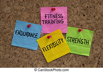 endurance, flexibility, strangth - fitness training goals concept, color sticky notes on cork bulleting board