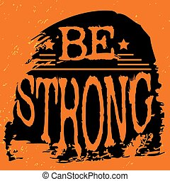 Fitness typographic grunge poster. Be strong.