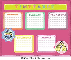 Five-day timetable on a multi-colored background with little princess, cup cake for children. Vector illustration. Stickers.