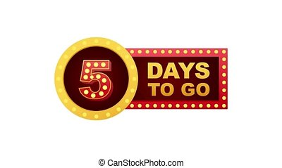 Five day to go. Flat icon. Typographic design. Motion graphics