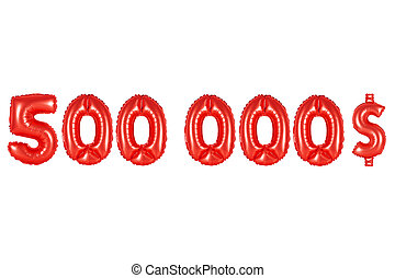 five hundred thousand dollars, red color