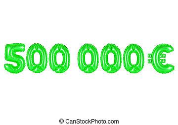 five hundred thousand euros, green color