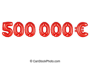 five hundred thousand euros, red color