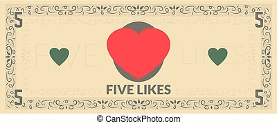Five likes fake currency.