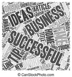 Five Tips for Successful Work at Home Business Ideas Word Cloud Concept