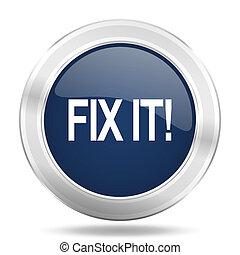 fix it icon, dark blue round metallic internet button, web and mobile app illustration