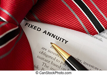 """Fixed Annuity - Pen and tie draw attention to the words """"..."""