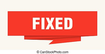 fixed sign. fixed paper origami speech bubble. fixed tag. ...