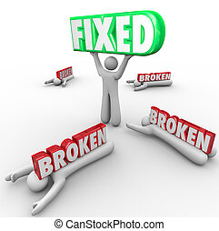 One person lifts the word Fixed while others are crushed by the word Broken to illustrate the power of solving a problem