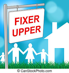 Fixer Upper House Shows Buy To Sell And Advertisement - ...