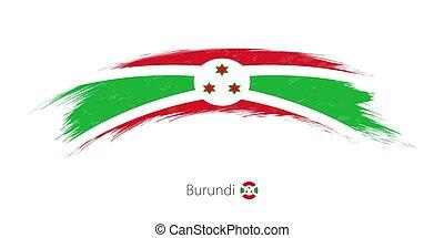 Flag of Burundi in rounded grunge brush stroke.
