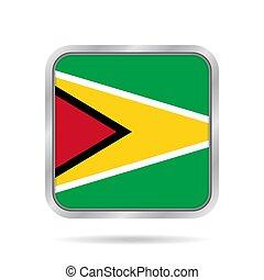 Flag of Guyana. Shiny metallic gray square button.