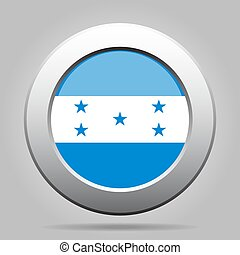 Flag of Honduras. Shiny metal gray round button.