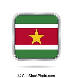Flag of Suriname. Metallic gray square button.