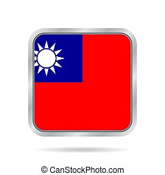 Flag of Taiwan. Shiny metallic gray square button.