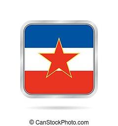 Flag of Yugoslavia. Metallic gray square button.
