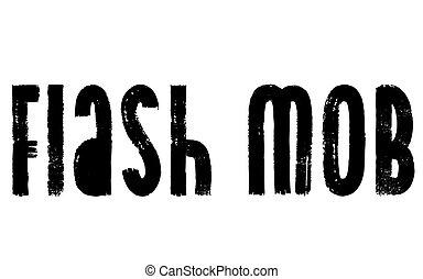 Flash Mob stamp typ - Flash Mob stamp. Typographic label,...