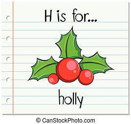 Flashcard alphabet H is for holly illustration