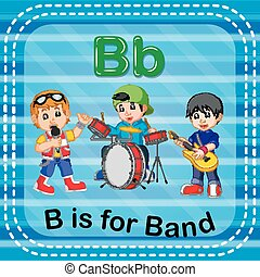 Flashcard letter B is for band - illustration of Flashcard...