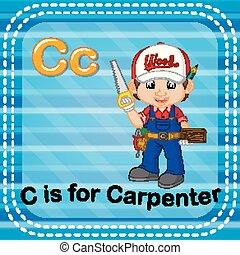 Flashcard letter C is for carpenter - illustration of...