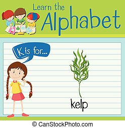 Flashcard letter K is for kelp
