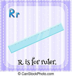 Flashcard letter R is for ruler